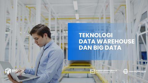 Teknologi Data Warehouse dan Big Data