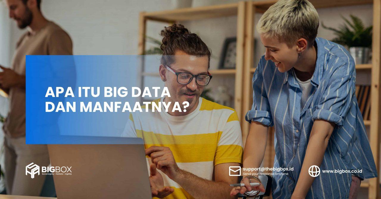 Apa itu Big Data dan Manfaatnya?